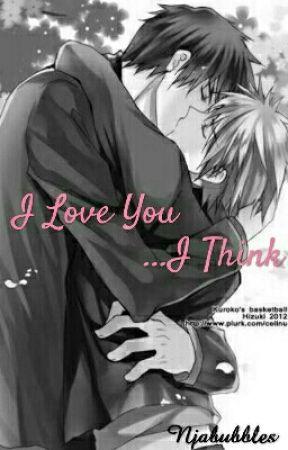 I Love You...I Think (Kuroko x Kagami) by Njabubbles