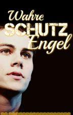 Wahre Schutzengel [Dylan O'Brien FF] by crazystupidstories