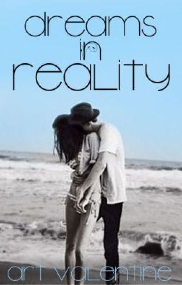 Dreams In Reality (Discontinued) by Our_1Dirty_World