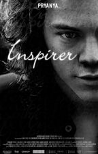 Inspirer | H.S fanfiction by _pryanya_