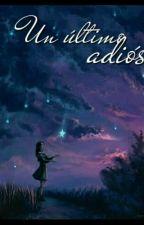 Un último adiós by Tintadesentimientos