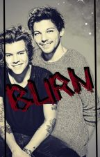 Burn || Larry ✔ by Flawless_Ruth