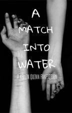 A Match Into Water (a Kellin Quinn fanfiction) by curlygirly747