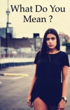 What Do you Mean  ? (IV) by Melalioune