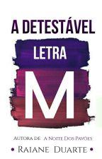 A Detestável Letra M by r_disturbia