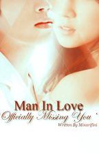 [Project Man In Love] Officially Missing You by mnjfanfiction