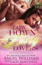 Low Down & Dirty Lovers (Sample Only) by LadyK30