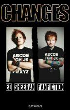 Changes 🐾 Ed Sheeran by bat4man