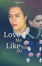 Love Me Like You Do   (The Forbidden Desire Book 2) by AmihanMaxTine