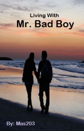 Living With Mr. Badboy by mas203