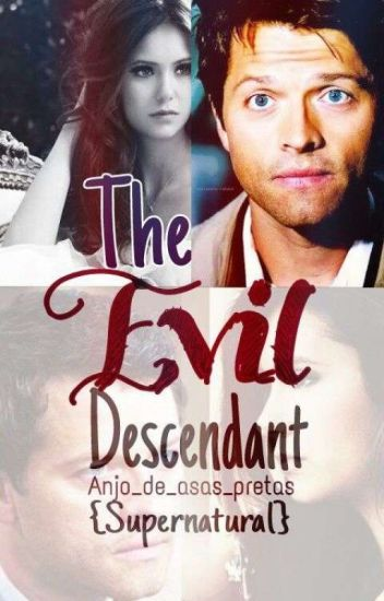 Supernatural- The evil descendant