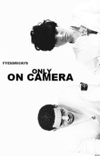 Dricki: Only on Camera by fyesdrizzy