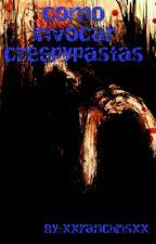 como invocar creepypastas by ticci_sophie13