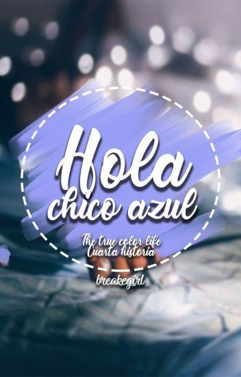 Hola, chico azul [4.0]