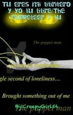 Tu eres mi titiritero y yo tu marioneta/ The Puppeter y Tu by CookieLaAngel01