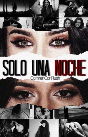 Sólo Una Noche || Camren Hot