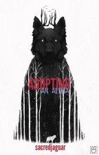 Adopting an Alpha ( REWRITING ) by sacredjaguar