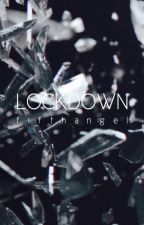 Lockdown by FifthAngeI