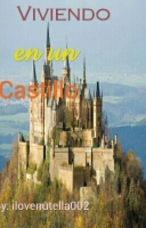 Viviendo en un ¡Castillo! by Jb-Purpose