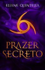 Prazer SecretoLivro 2 da Trilogia Pacto Secreto by ElianeQuintella