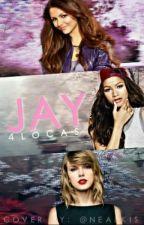 J.A.Y by 4Locas
