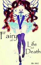 Fairy of Life and Death (One Piece Fanfiction) by cucumbercrumble