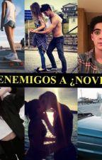 DE ENEMIGOS A ¿NOVIOS? by jhezeldecanela