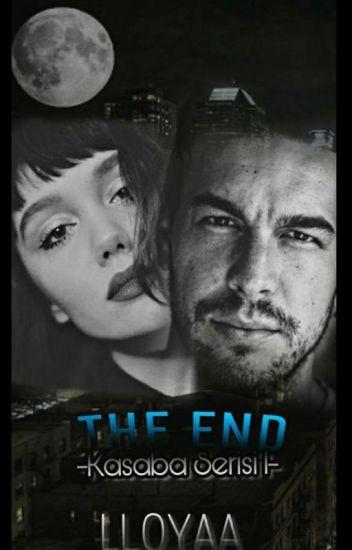 THE END -Kasaba Serisi 1-
