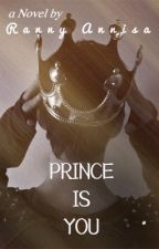 PRINCE IS YOU by rannyannisa