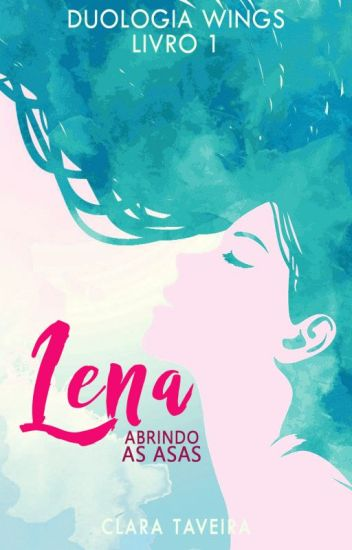 Lena - Abrindo as Asas (Versão Wattpad) ✓