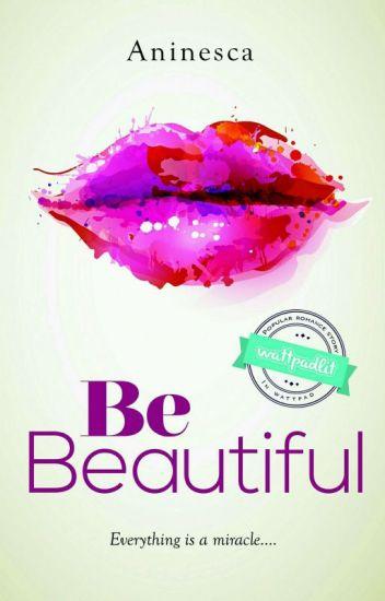 Be Beautiful [TELAH DITERBITKAN]