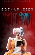 Gotham High; Harley Quinn [Slow Updates] by SolangeloLove