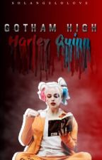 Gotham High; Harley Quinn [Slow Updates] by SolangeloLove