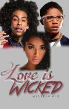 Love is wicked by MissKimmie