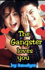 The Gangster loves you [KathNiel] by annieannie026