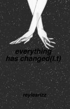 everything has changed(l.t) by mau-ngapayne