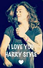 I Love You Harry Style♥ by itsdreaming