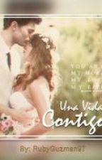 Una Vida Contigo (2da Temporada) *PAUSADA* by RubyGuzman97