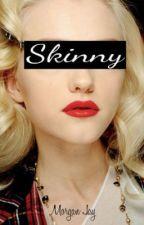 Skinny by Morgan_Sykes18