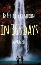In Three Hundred and Sixty Five Days by Felicity_Cameron