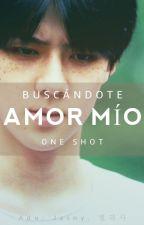 [One Shot]Buscándote Amor Mío (Sehun) by Clair_Me00