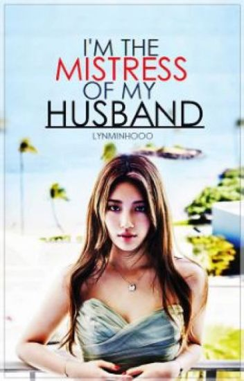I'm the Mistress of my Husband (On-going)