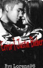 Error | Justin Bieber by Lorena98_