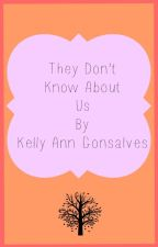 They Don't Know About Us by dechanelagucci