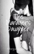 The Manager's Daughter(MAGCON Fanfic) by SummerKissez