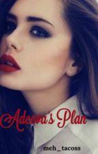 Adeeva's Plan by meh_tacoss