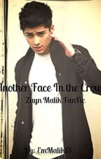 #2 Another Face In The Crowd (Zayn Malik FanFic) by Captain--Rogers