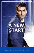 Doctor Who: A New Start by AprilHdzzSmith
