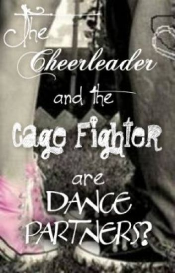 The Cheerleader And The Cage Fighter.... Are Dance Partners?