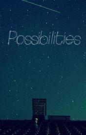 Possibilities by Unorthodox-Living